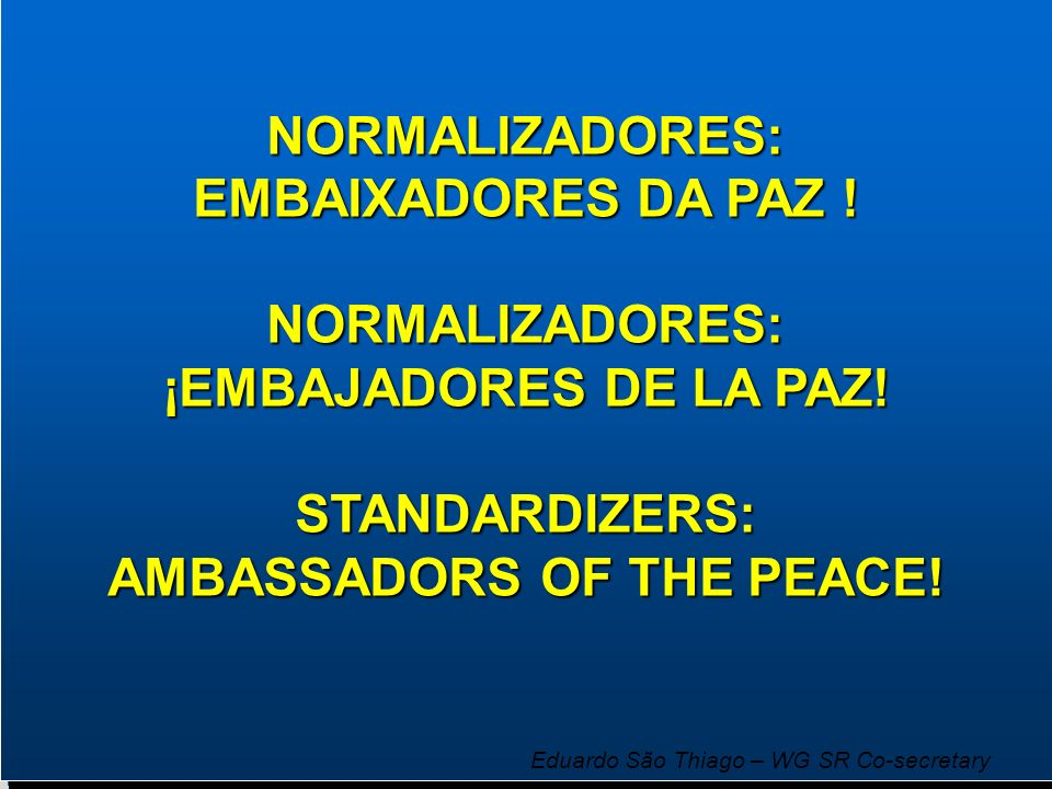 AMBASSADORS OF THE PEACE!