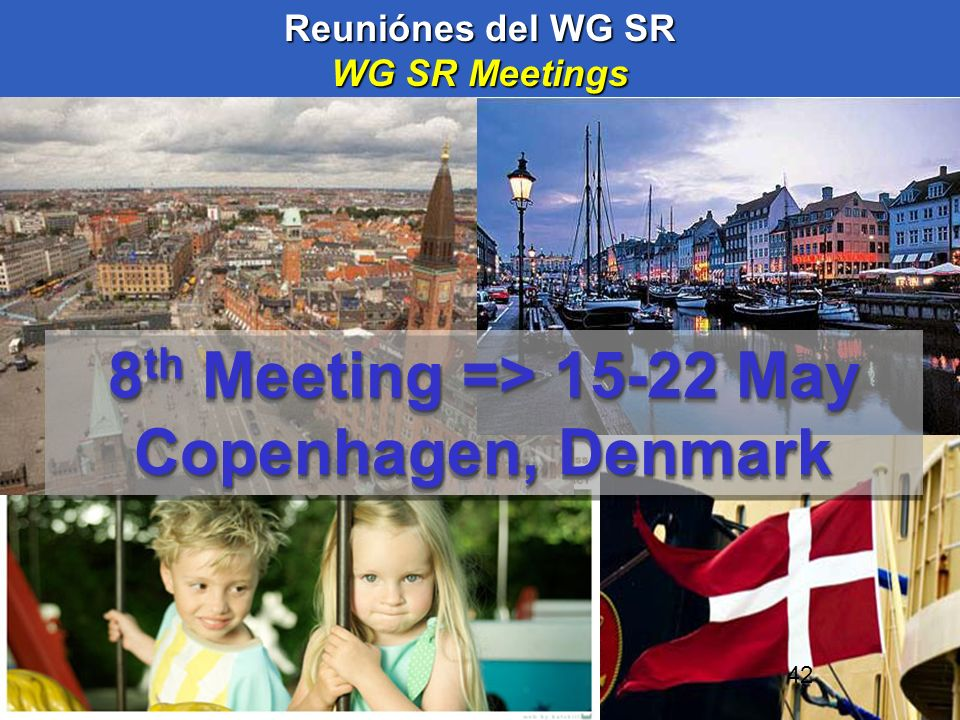 8th Meeting => 15-22 May Copenhagen, Denmark