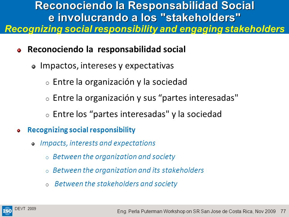 Reconociendo la Responsabilidad Social e involucrando a los stakeholders Recognizing social responsibility and engaging stakeholders