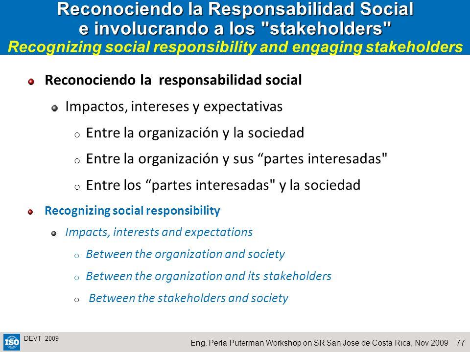 Reconociendo la Responsabilidad Social e involucrando a los stakeholders Recognizing social responsibility and engaging stakeholders