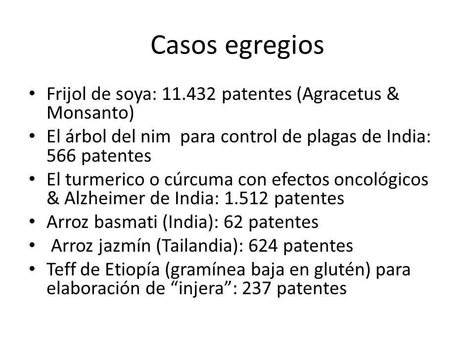 Casos egregios Frijol de soya: 11.432 patentes (Agracetus & Monsanto)