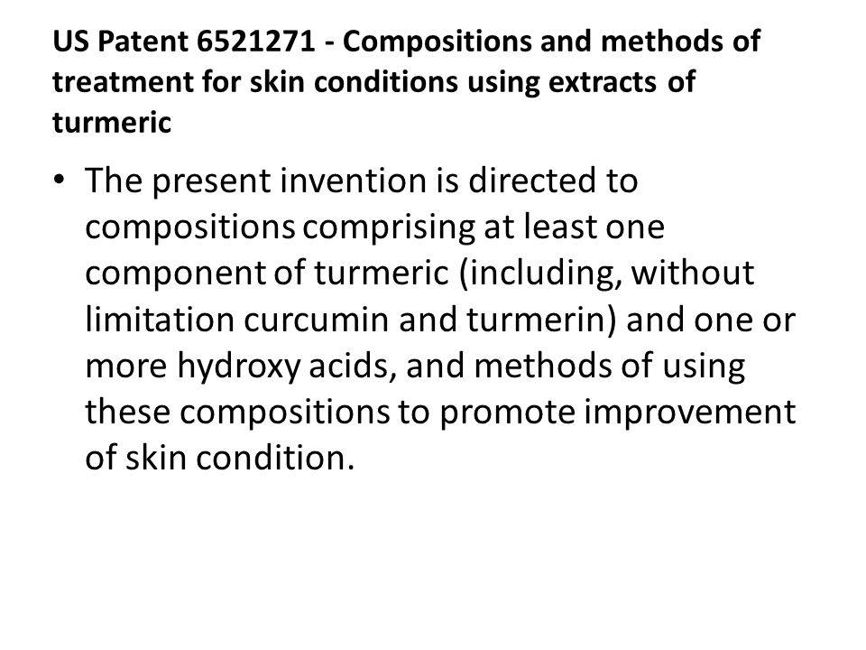 US Patent 6521271 - Compositions and methods of treatment for skin conditions using extracts of turmeric