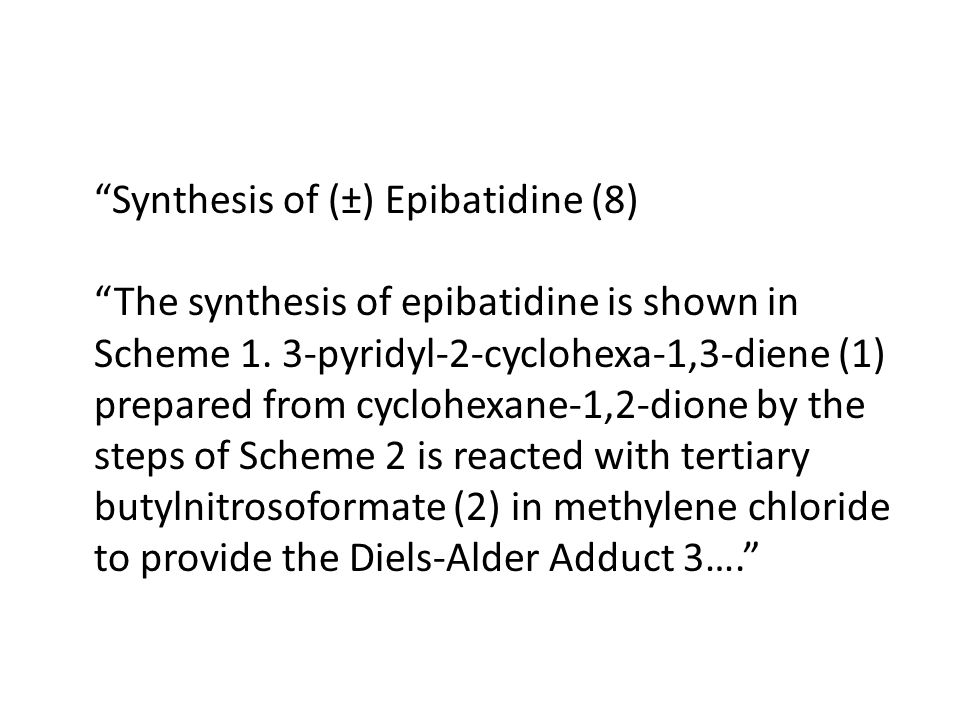 Synthesis of (±) Epibatidine (8) The synthesis of epibatidine is shown in Scheme 1.