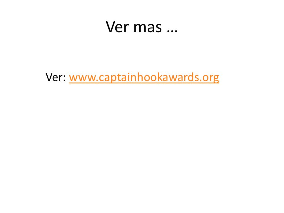 Ver mas … Ver: www.captainhookawards.org