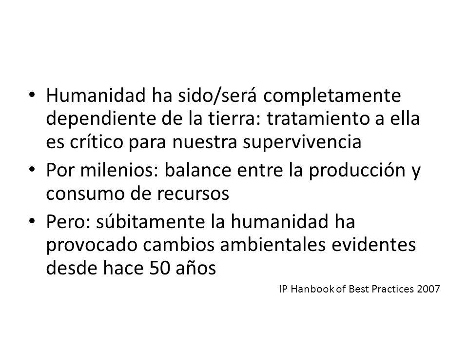 Por milenios: balance entre la producción y consumo de recursos