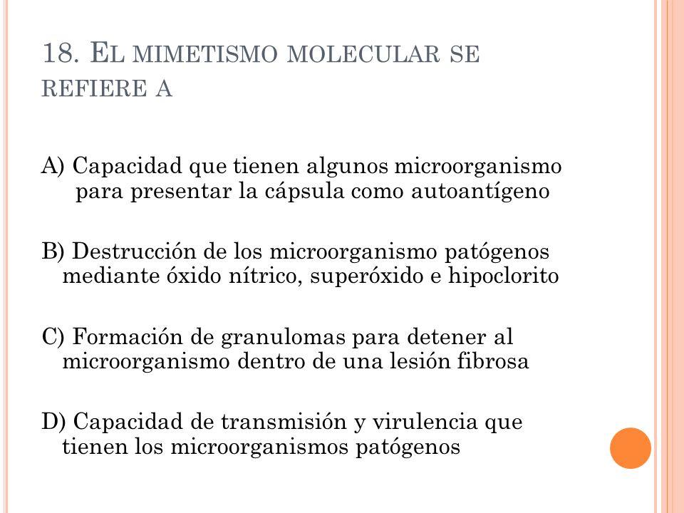 18. El mimetismo molecular se refiere a