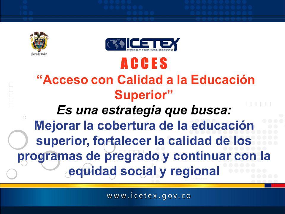 QU A C C E S Acceso con Calidad a la Educación Superior
