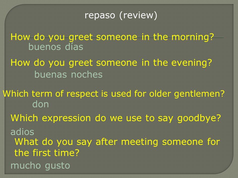 How do you greet someone in the morning buenos días