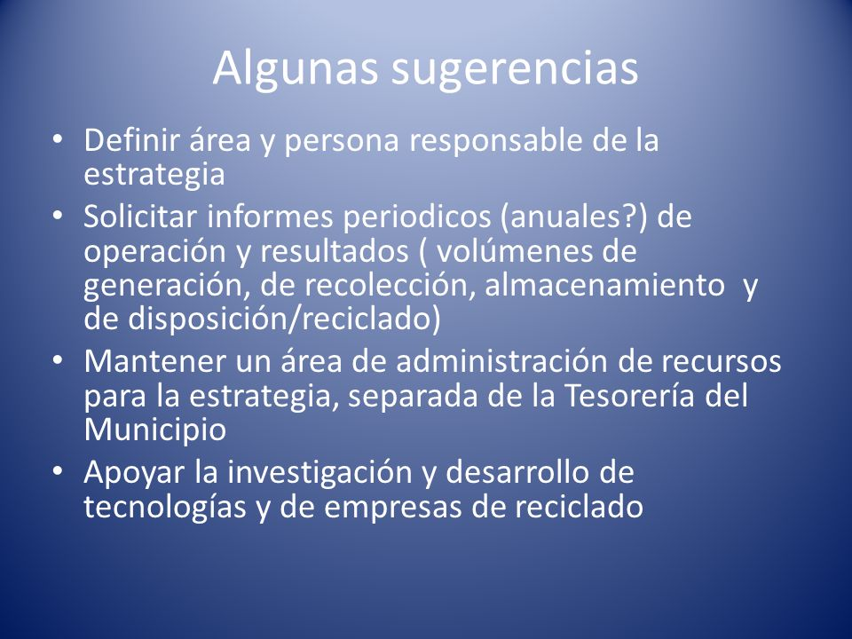 Algunas sugerencias Definir área y persona responsable de la estrategia.