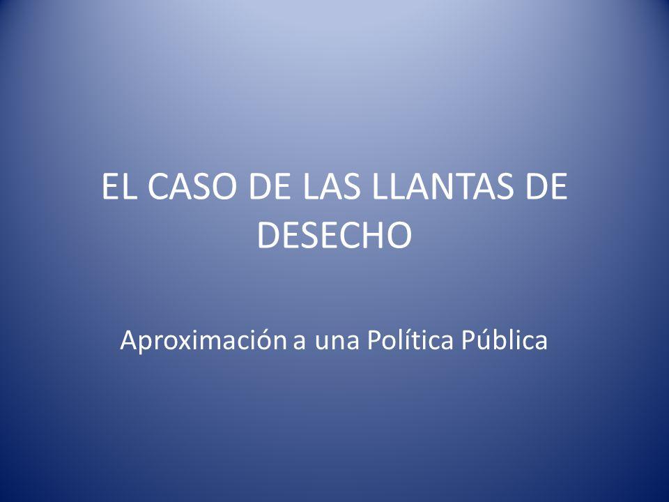 EL CASO DE LAS LLANTAS DE DESECHO