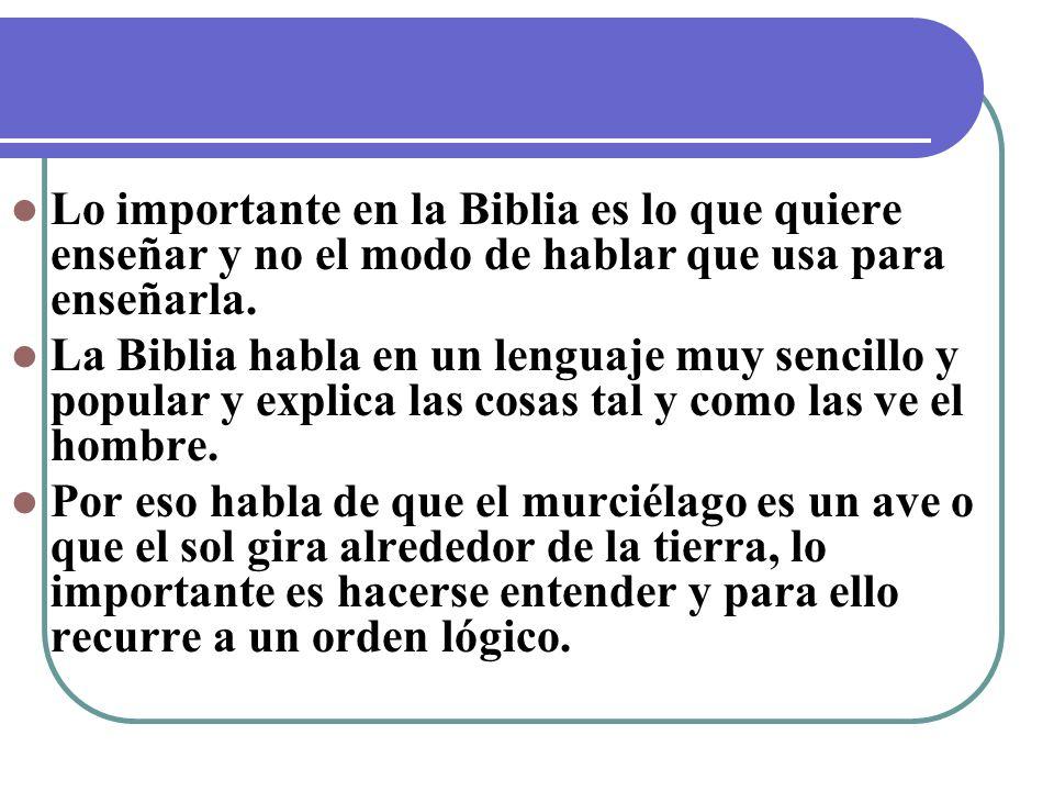 Lo importante en la Biblia es lo que quiere enseñar y no el modo de hablar que usa para enseñarla.