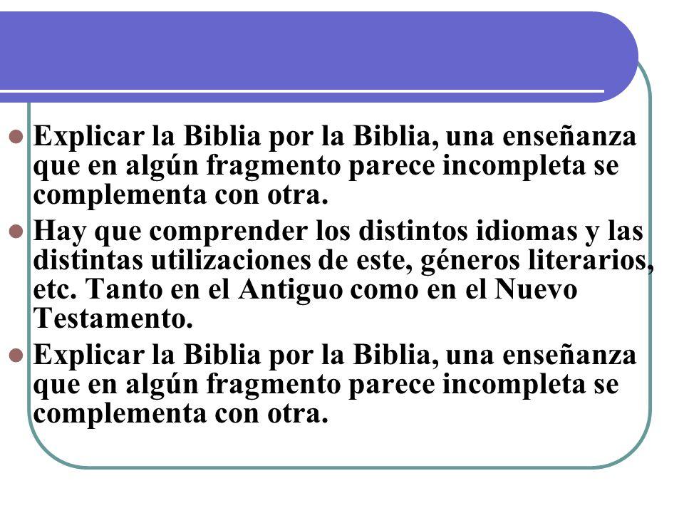 Explicar la Biblia por la Biblia, una enseñanza que en algún fragmento parece incompleta se complementa con otra.