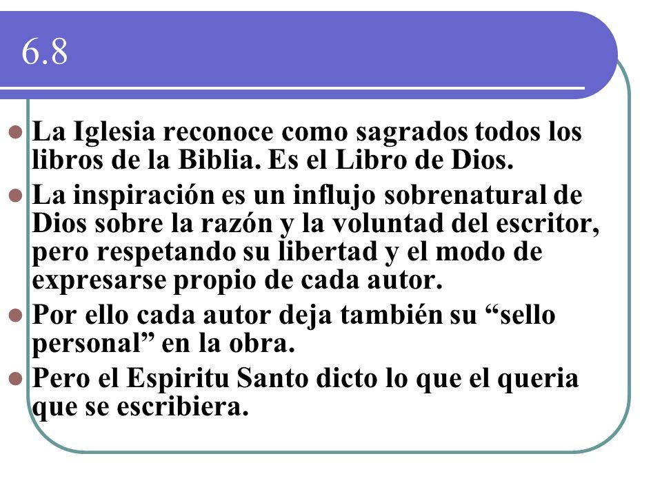 6.8 La Iglesia reconoce como sagrados todos los libros de la Biblia. Es el Libro de Dios.