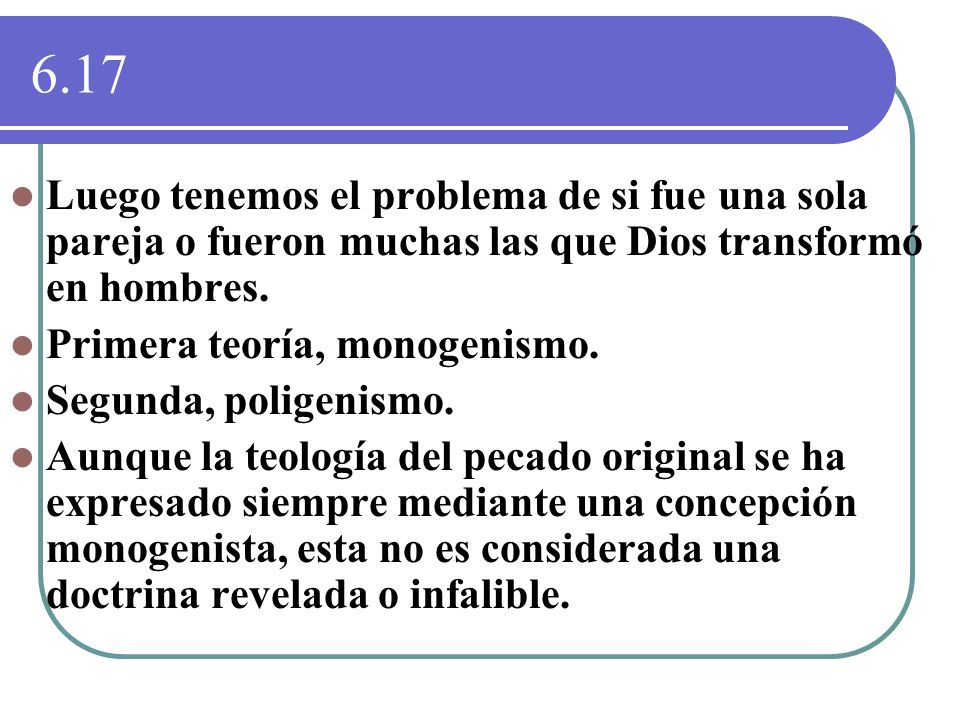 6.17Luego tenemos el problema de si fue una sola pareja o fueron muchas las que Dios transformó en hombres.