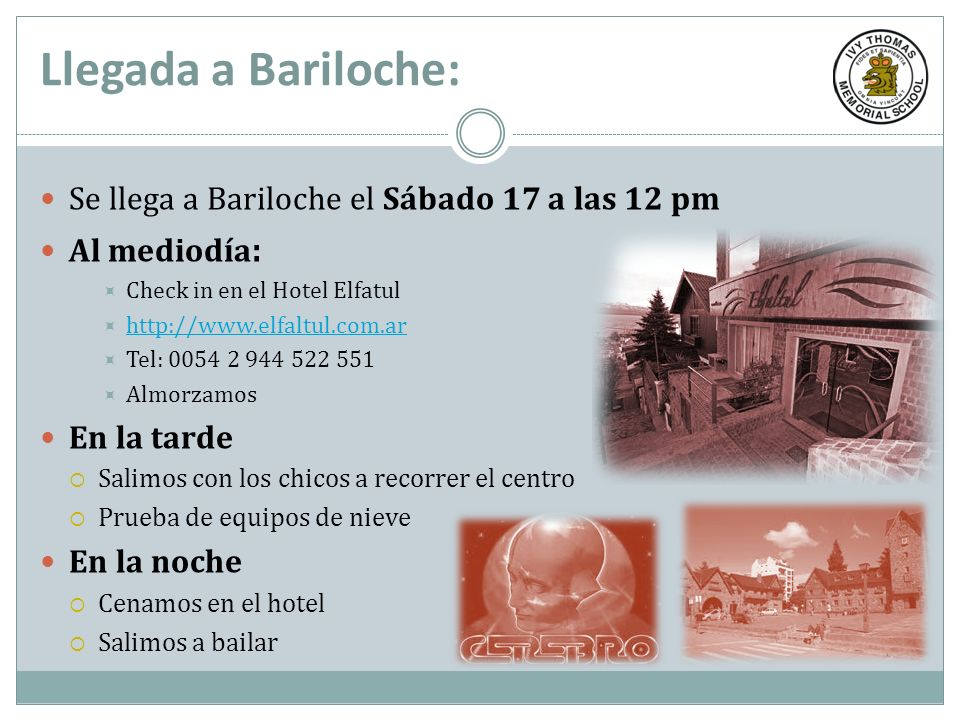 Llegada a Bariloche: Se llega a Bariloche el Sábado 17 a las 12 pm