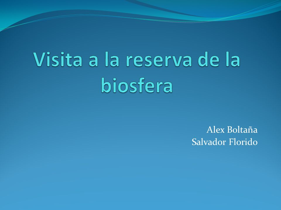Visita a la reserva de la biosfera