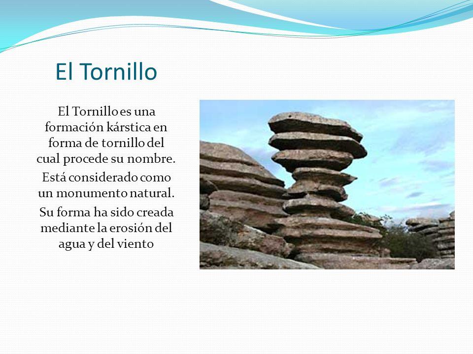 El Tornillo El Tornillo es una formación kárstica en forma de tornillo del cual procede su nombre. Está considerado como un monumento natural.