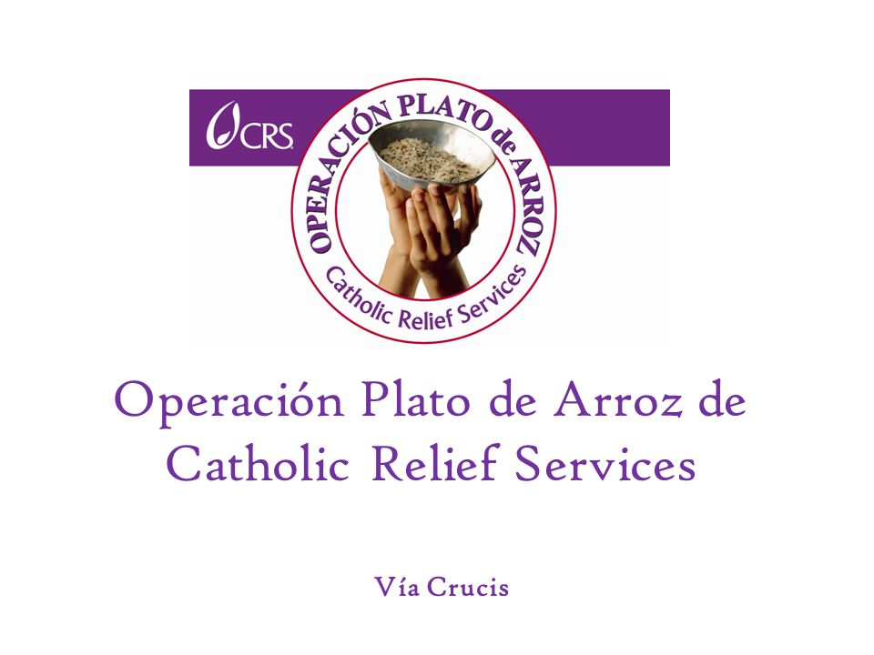 Operación Plato de Arroz de Catholic Relief Services
