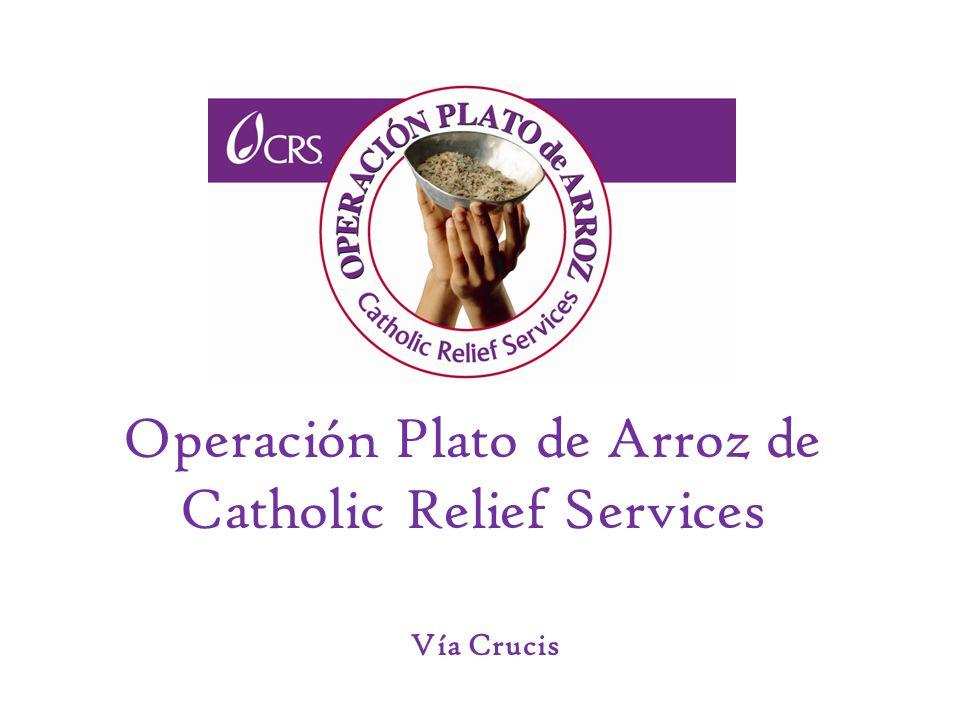 Operación Plato de Arroz de Catholic Relief Services