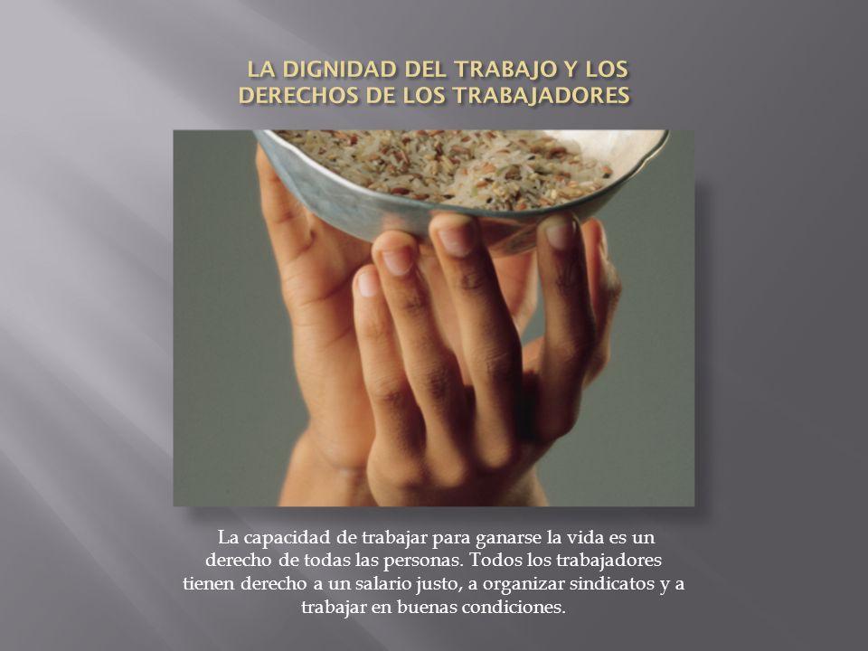 LA DIGNIDAD DEL TRABAJO Y LOS DERECHOS DE LOS TRABAJADORES
