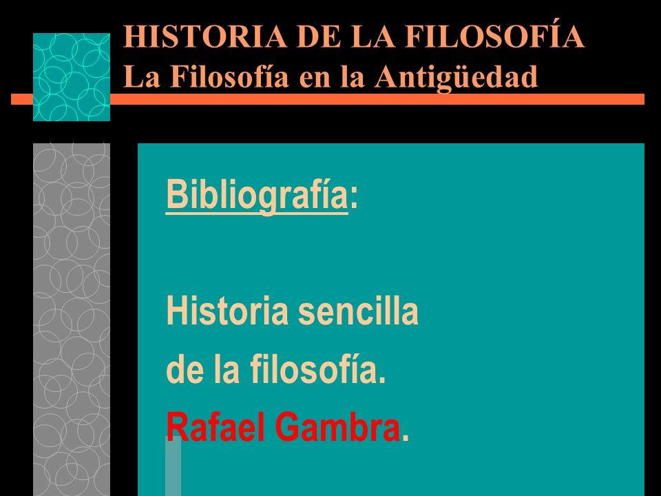 HISTORIA DE LA FILOSOFÍA La Filosofía en la Antigüedad