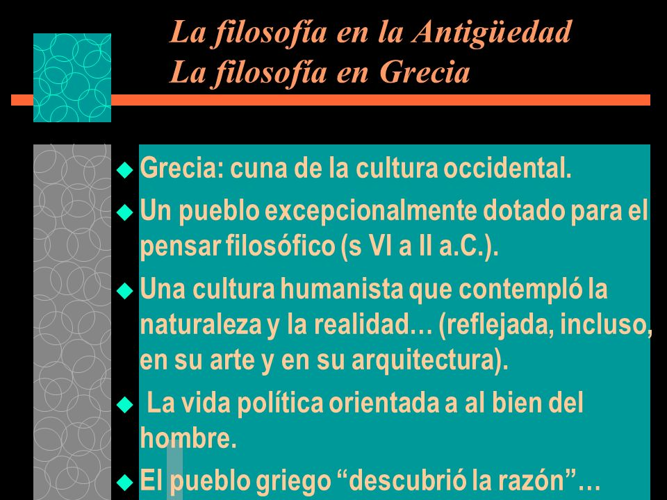 La filosofía en la Antigüedad La filosofía en Grecia