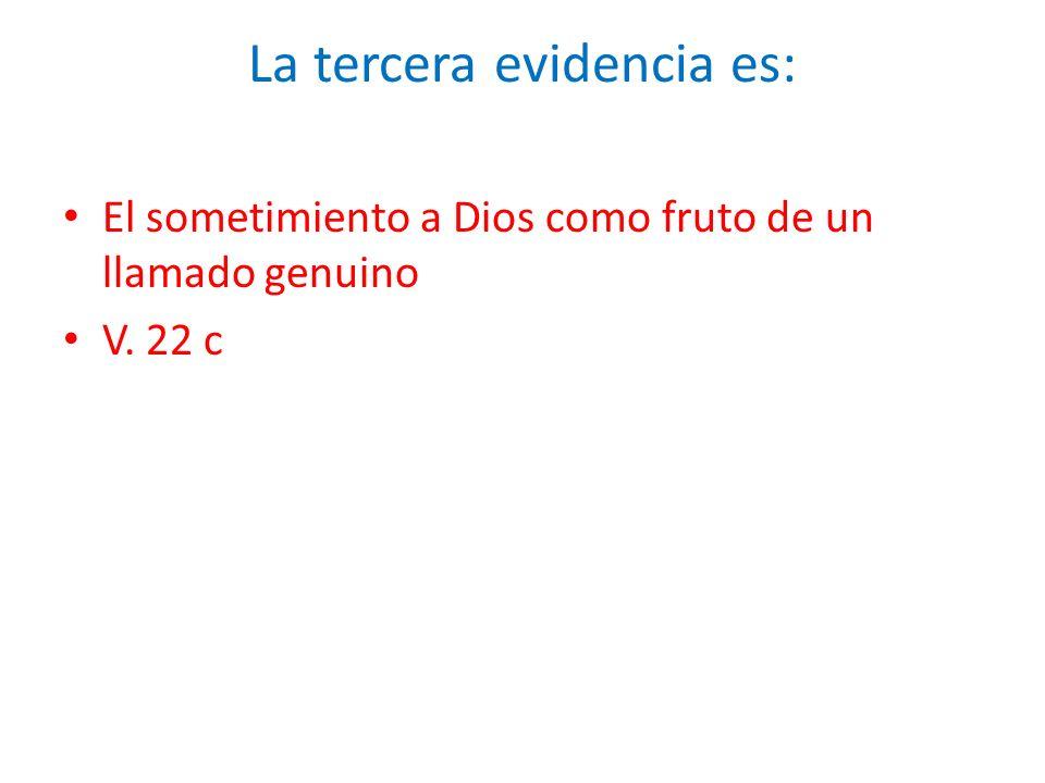 La tercera evidencia es:
