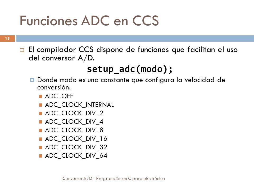 Funciones ADC en CCS setup_adc(modo);