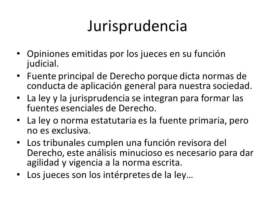 Jurisprudencia Opiniones emitidas por los jueces en su función judicial.