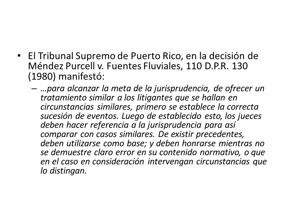 El Tribunal Supremo de Puerto Rico, en la decisión de Méndez Purcell v