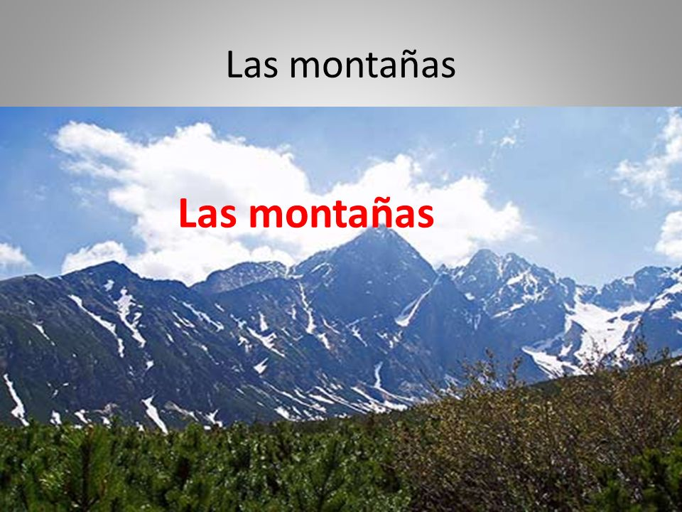 Las montañas Las montañas