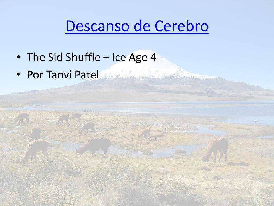Descanso de Cerebro The Sid Shuffle – Ice Age 4 Por Tanvi Patel