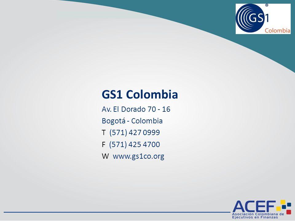 GS1 Colombia Av. El Dorado 70 - 16 Bogotá - Colombia T (571) 427 0999