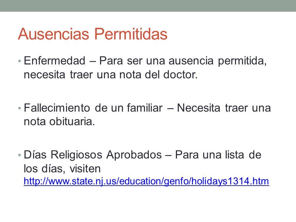 Ausencias Permitidas Enfermedad – Para ser una ausencia permitida, necesita traer una nota del doctor.
