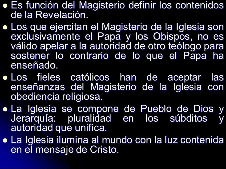 Es función del Magisterio definir los contenidos de la Revelación.