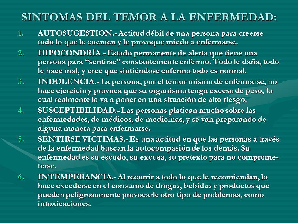 SINTOMAS DEL TEMOR A LA ENFERMEDAD:
