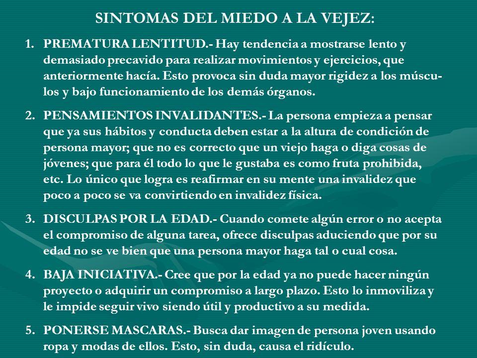 SINTOMAS DEL MIEDO A LA VEJEZ: