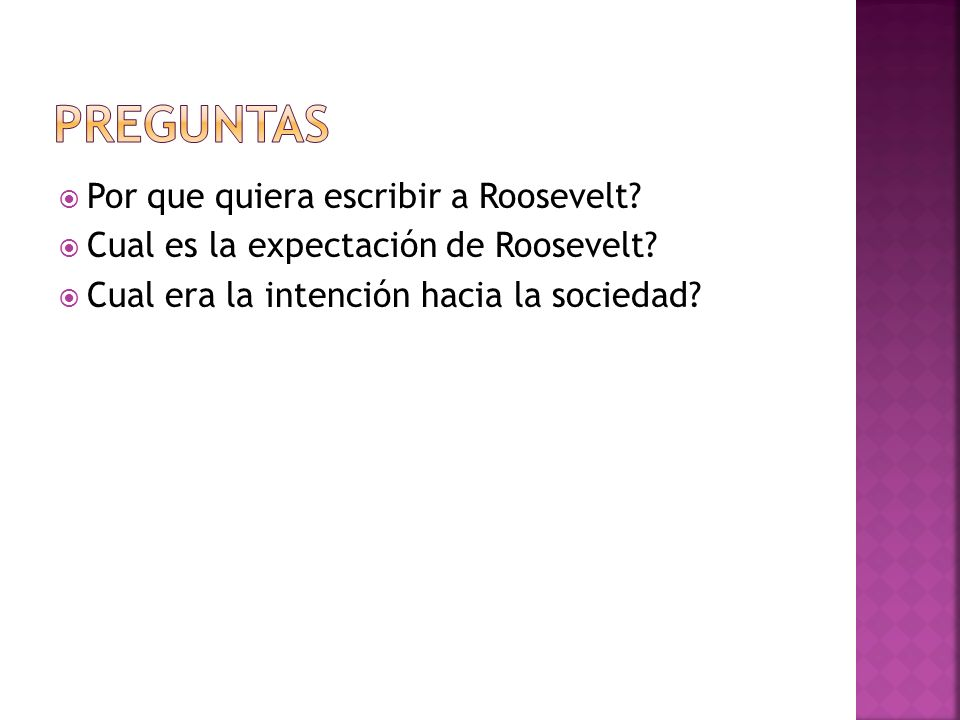 Preguntas Por que quiera escribir a Roosevelt