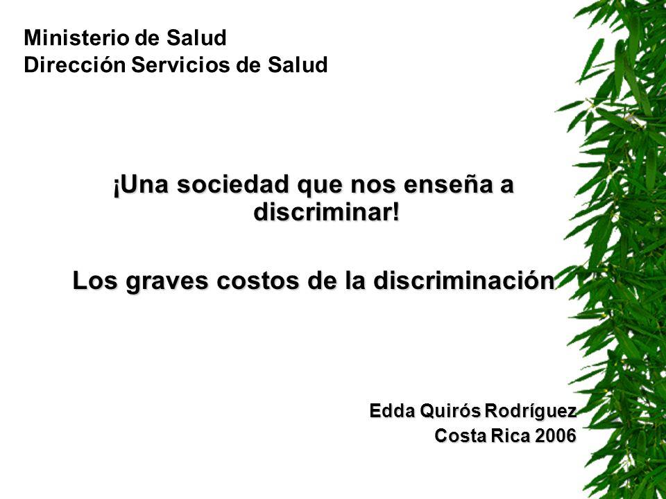 ¡Una sociedad que nos enseña a discriminar!