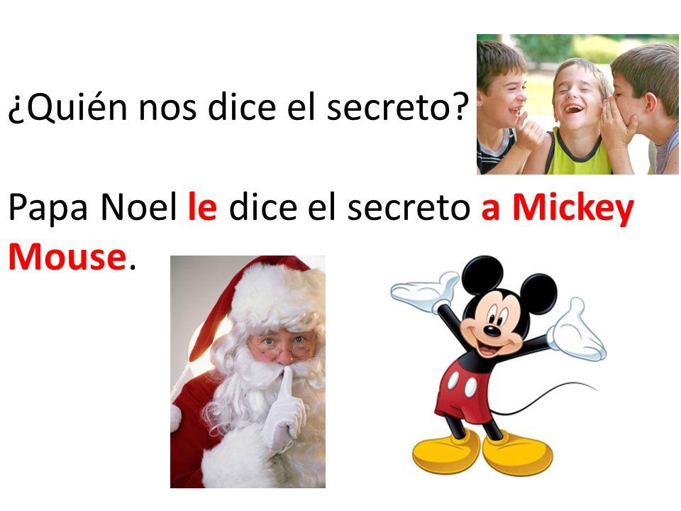 ¿Quién nos dice el secreto Papa Noel le dice el secreto a Mickey Mouse.