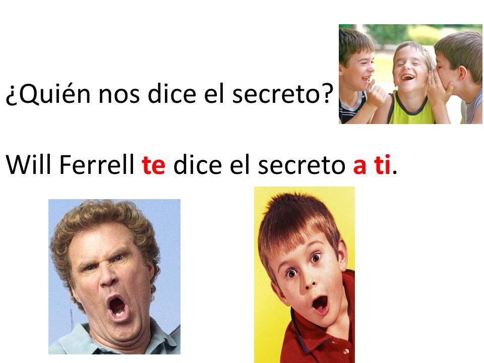 ¿Quién nos dice el secreto Will Ferrell te dice el secreto a ti.