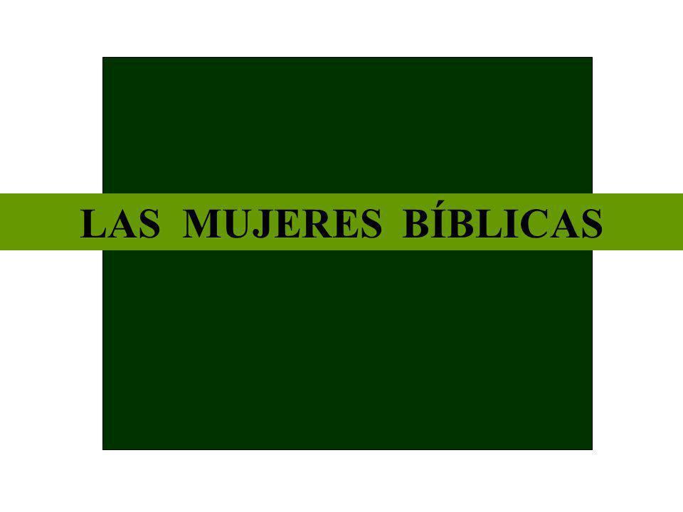 LAS MUJERES BÍBLICAS