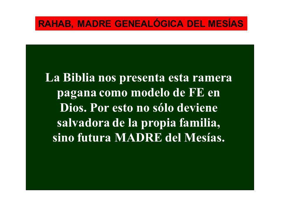 RAHAB, MADRE GENEALÓGICA DEL MESÍAS