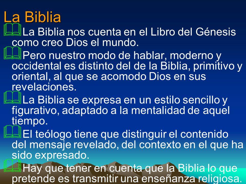La Biblia La Biblia nos cuenta en el Libro del Génesis como creo Dios el mundo.