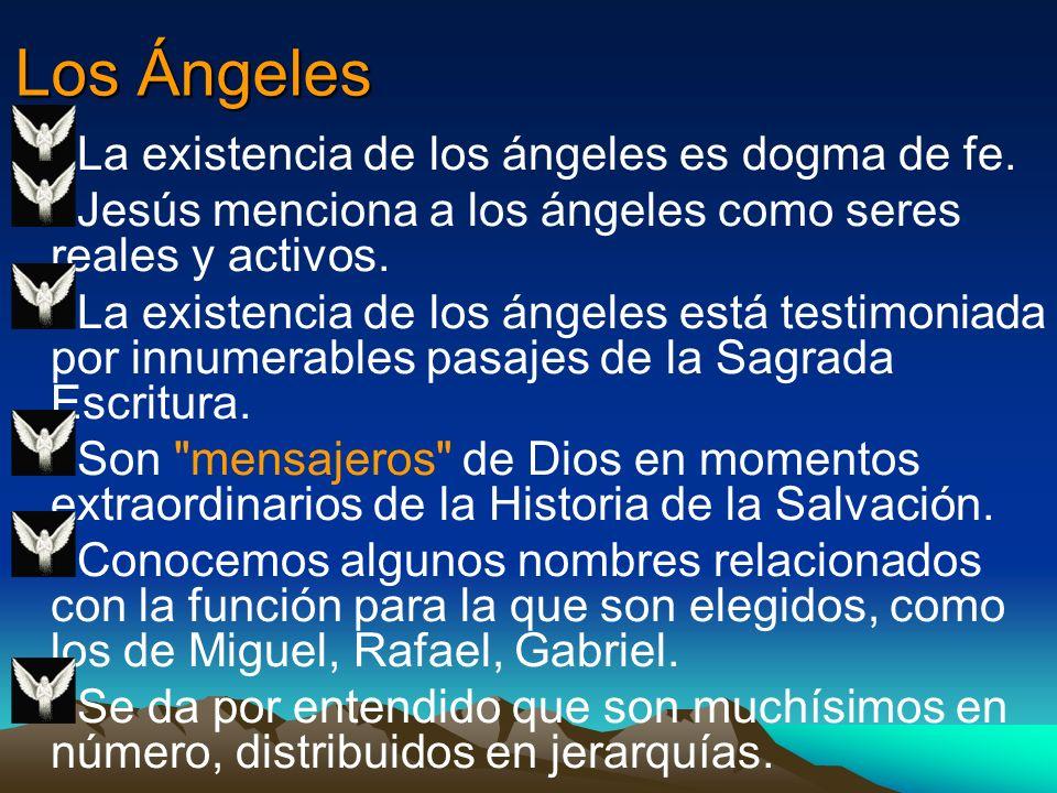 Los Ángeles La existencia de los ángeles es dogma de fe.