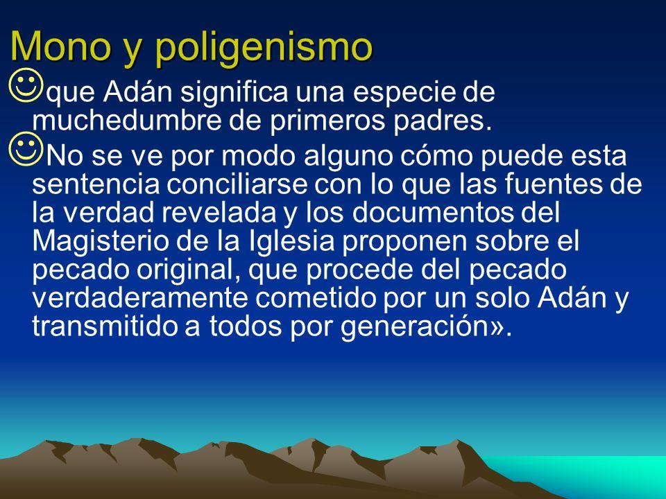 Mono y poligenismo que Adán significa una especie de muchedumbre de primeros padres.