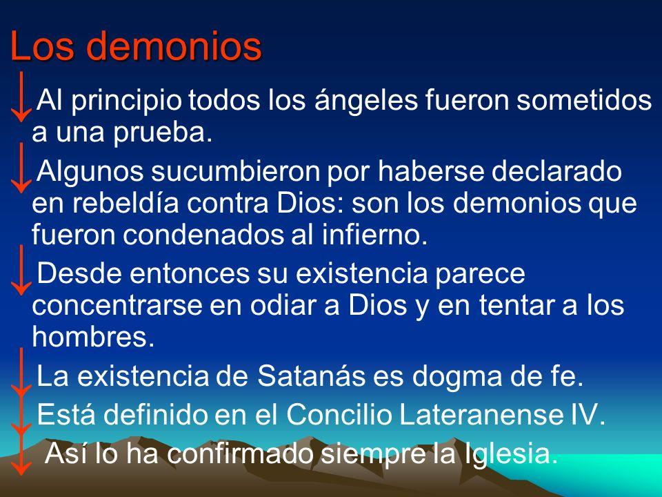 Los demonios Al principio todos los ángeles fueron sometidos a una prueba.