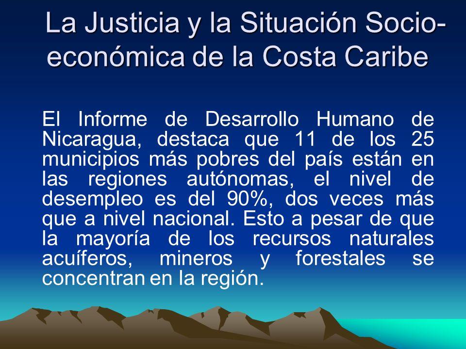 La Justicia y la Situación Socio-económica de la Costa Caribe