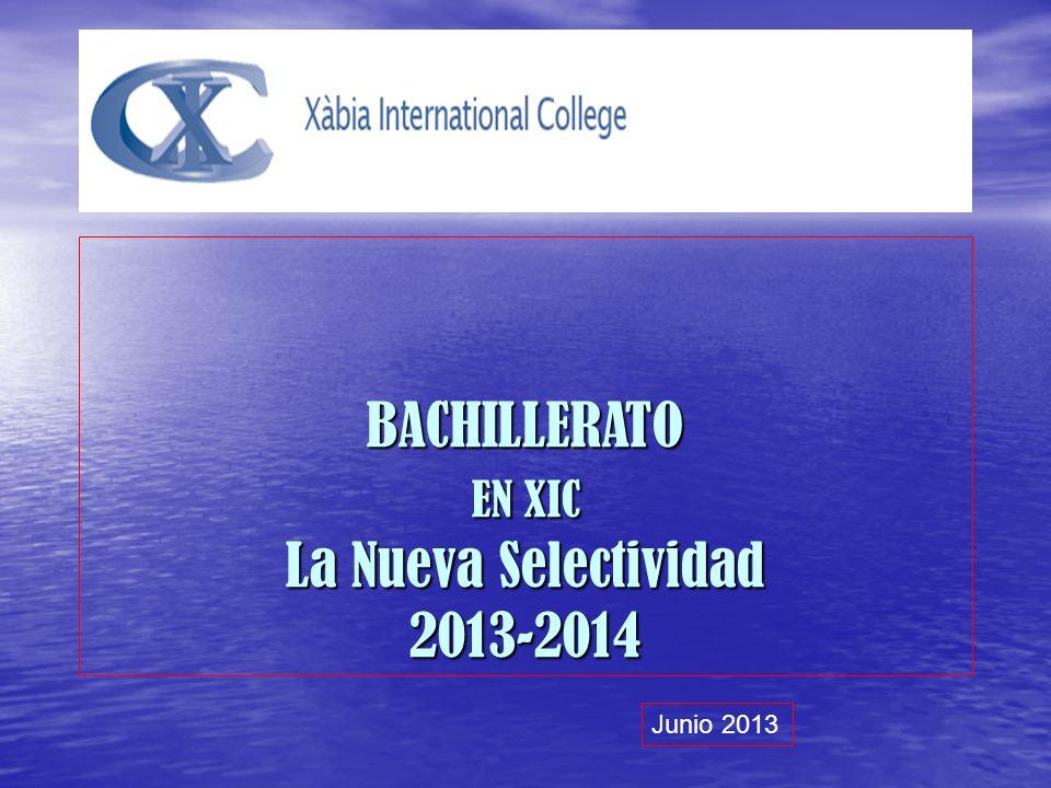 BACHILLERATO EN XIC La Nueva Selectividad 2013-2014