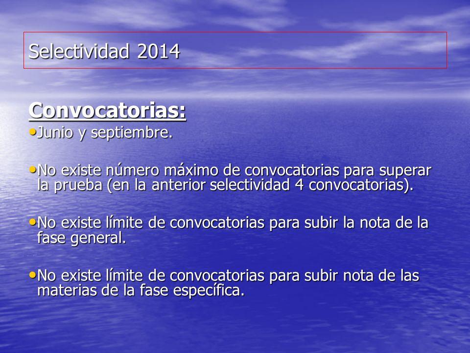 Convocatorias: Selectividad 2014 Junio y septiembre.